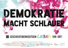 """Kampagnenmotiv: """"Demokratie macht schlauer! Geschichtsbewusstsein leben vor Ort!"""""""