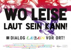 "Kampagnenmotiv: ""Wo leise laut sein kann! Dialog leben vor Ort!"""
